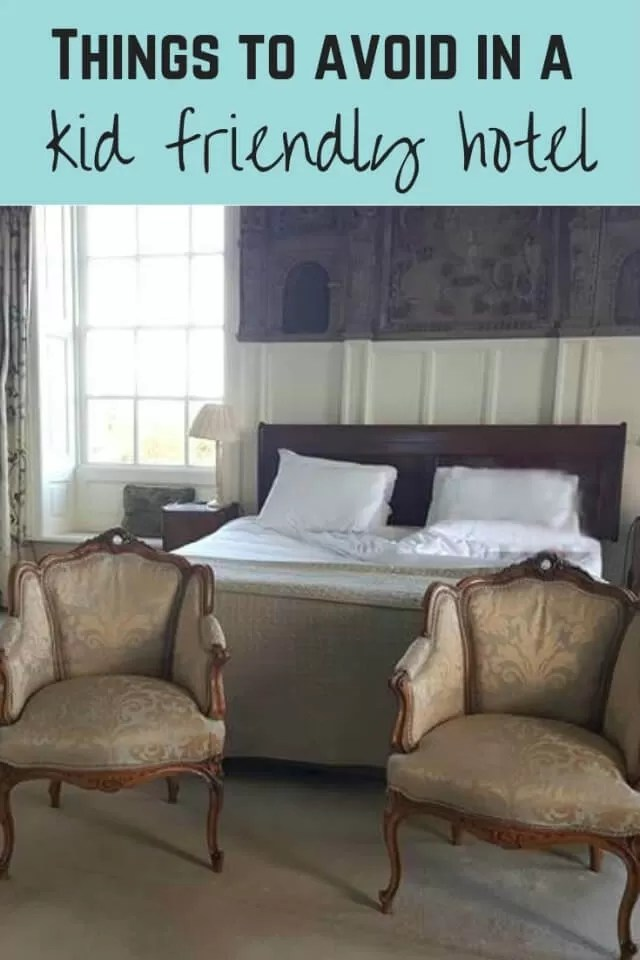 what to avoid in kid friendly hotels - Bubbablue and me