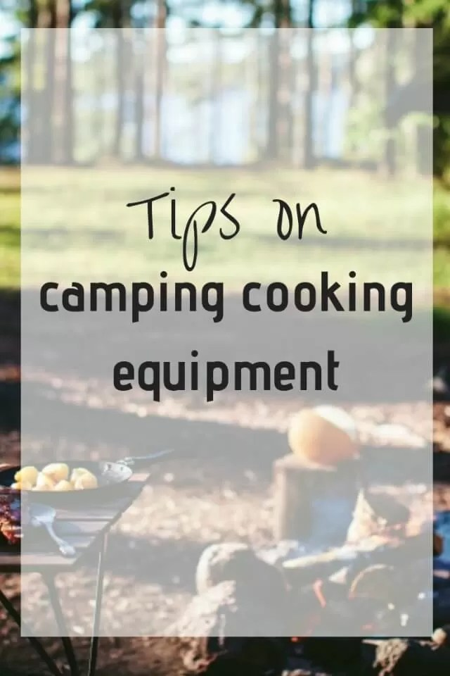 camping cooking equipment tips - Bubbablue and me