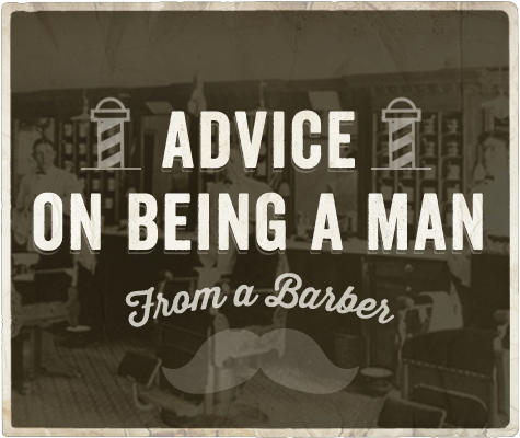 Advice on Being a Man from 8 Friendly Neighborhood Barbers