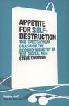 Appetite for Self Destruction