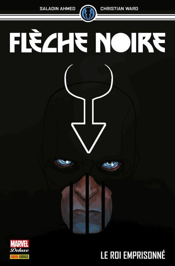 Flèche Noire : Le Roi Emprisonné d'Ahmed Saladin & Christian Ward, Panini Comics