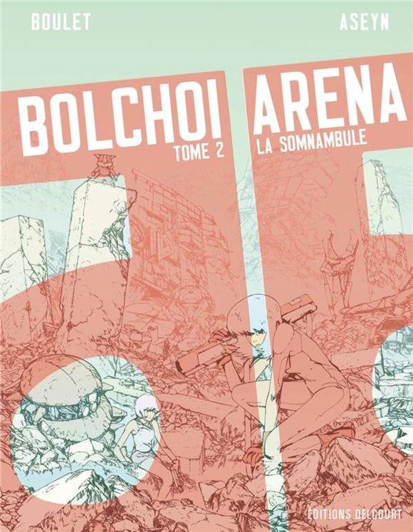 Bolchoi Arena T2: La Somnambule de Boulet & Aseyn, Delcourt