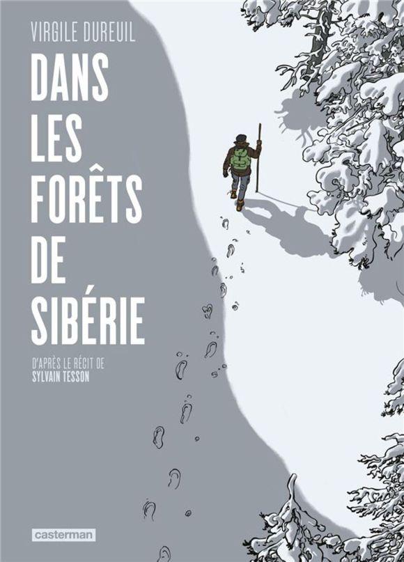 Dans les Forêts de Sibérie de Virgile Dureuil d'après le livre de Sylvain Tesson, Casterman