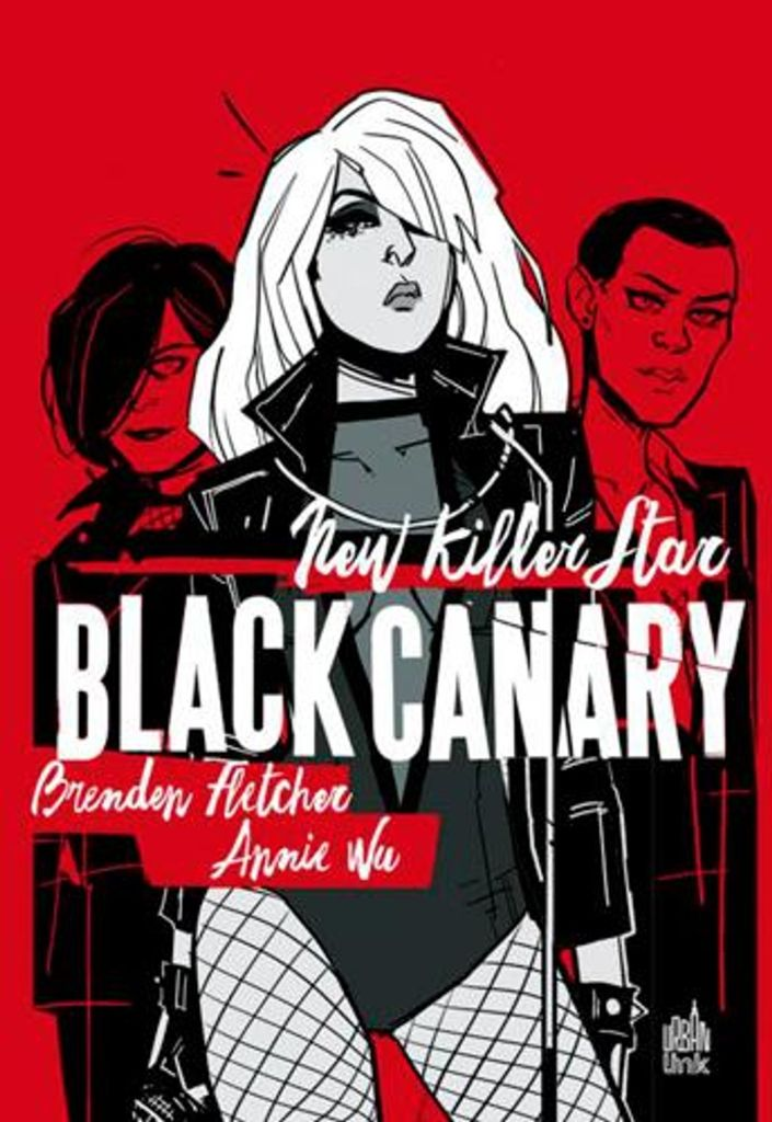 Black Canary - New Killer Star de Brenden Fletcher, Annie Wu, Urban Link