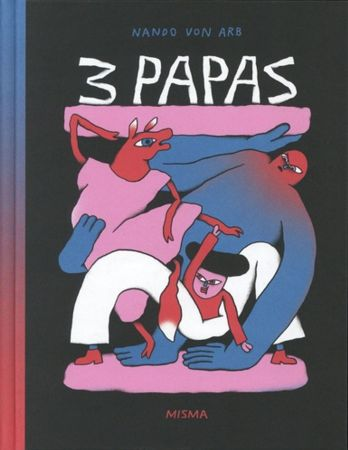 3 papas de Nando Von Arb, Misma