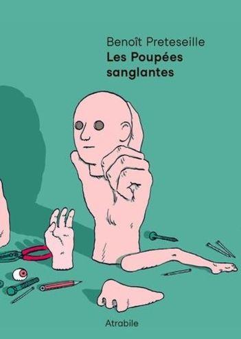 Les Poupées sanglantes de Benoît Preteseille, Atrabile