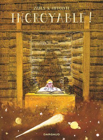 Incroyable ! de Vincent Zabus & Hippolyte, Dargaud