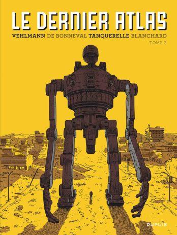 Le dernier Atlas T2 de F.Vehlmann, G.de Bonneval, H.Tanquerelle & F.Blanchard , Dupuis