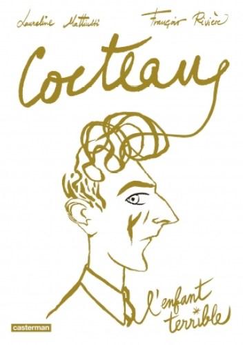 Cocteau, l'enfant terrible de François Rivière & Laureline Mattiussi, Casterman