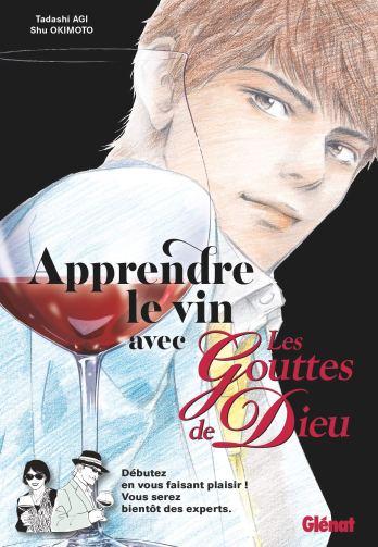Apprendre le vin avec Les Gouttes de Dieu de Tadashi Agi & Shu Okimoto, Glénat