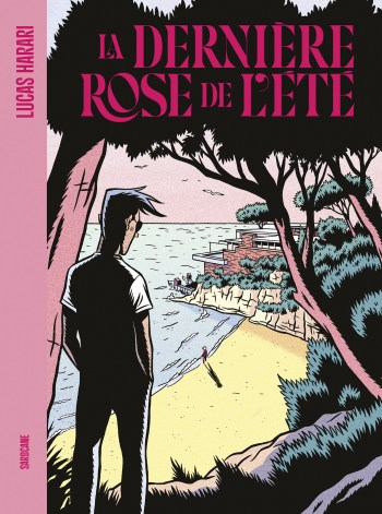 La Dernière rose de l'été de Lucas Harari, Sarbacane