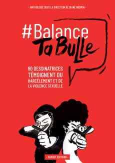 Balance ta Bulle - 60 Dessinatrices Témoignent du Harcèlement et de la Violence Sexuelle, Massot Editions