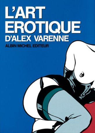 L'art érotique de Alex Varenne, Albin Michel