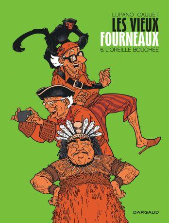 Les Vieux Fourneaux: L'oreille bouchée T6 de Wilfrid Lupano & Paul Cauuet, Dargaud