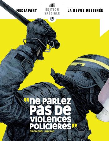 Ne parlez pas de violences policières, La Revue dessinée, Mediapart