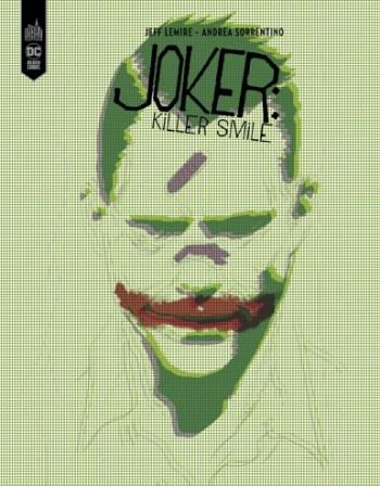 Joker Killer Smile © Jeff Lemire / Andrea Sorrentino / Urban comics