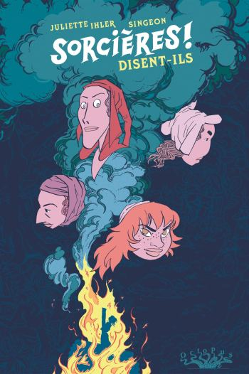 Sorcières ! Disent-ils de Juliette Ihler & Singeon, Delcourt, coll. Octopus