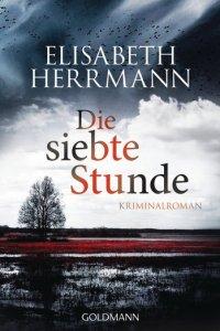 Elisabeth Herrmann - Die siebte Stunde