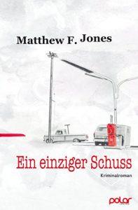 Matthew F. Jones - Ein einziger Schuss (Cover)