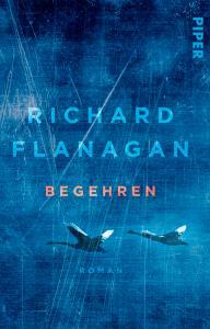 Richard Flanagan - Begehren (Cover)