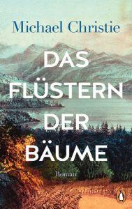 Michael Christie - Das Flüstern der Bäume (Cover)