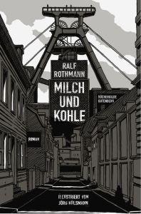 Ralf Rothmann - Milch und Kohle (Cover)