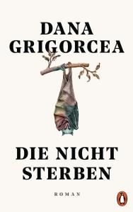 Dana Grigorcea - Die nicht sterben (Cover)