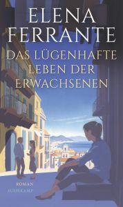 Elena Ferrante - Das lügenhafte Leben der Erwachsenen (Cover)