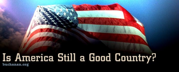 Is America Still a Good Country?