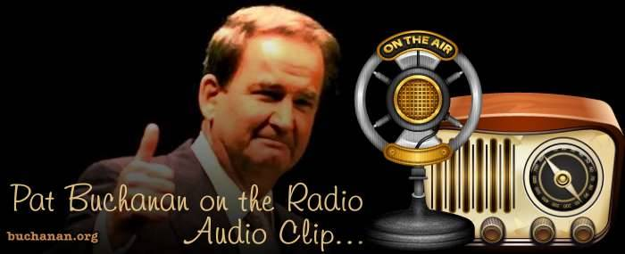 Pat Buchanan on the Radio