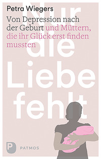 Nur die Liebe fehlt – Petra Wiegers