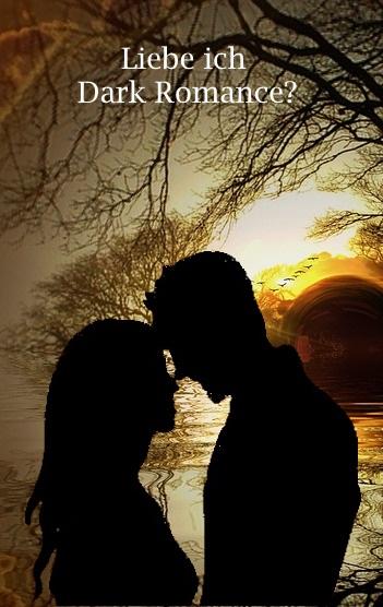 Liebe ich Dark Romance?