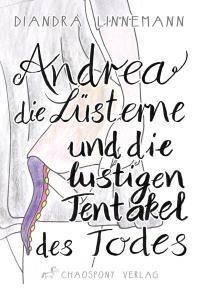 Andrea die Lüsterne und die lustigen Tentakel des Todes