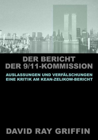 Der Bericht der 9/11-Kommission: Auslassungen und Verfälschungen von Bommer, Oliver, Griffin, Prof. David Ray, peace press, Verlag