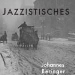 johannes-beringer-jazzistisches