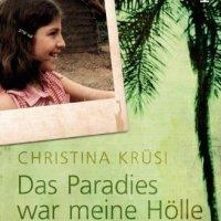Christina Krüsi: Eine starke Frau – Ein dramatisches Schicksal. Das Paradies war meine Hölle - Als Kind von Missionaren missbraucht. Die Erklärung des Wycliffe-Chefs Hannes Wiesmann  ...