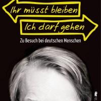 Ihr müsst bleiben, ich darf gehen - das neue Buch von Dietmar Wischmeyer. Zu Besuch bei deutschen Menschen: bissig, böse, wortgewaltig und hochkomisch