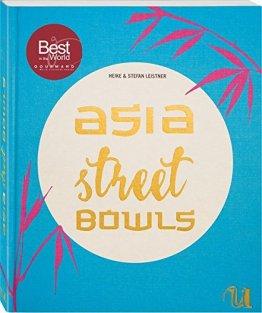 Asia Street Bowls: Authentische Rezepte für Suppen und Brühen aus fünf asiatischen Ländern (Thailand, Vietnam, Korea, Taiwan und Myanmar) mit spannenden Reportagen - 1