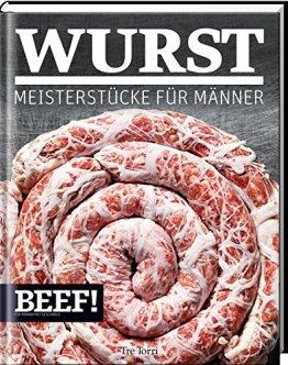 BEEF! WURST: Meisterstücke für Männer (BEEF!-Kochbuchreihe) - 1