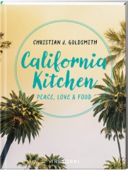 California Kitchen: Peace, Love & Food - 1