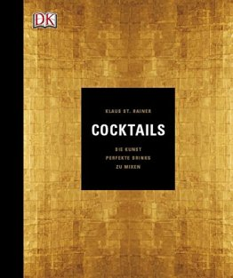 Cocktails: Die Kunst, perfekte Drinks zu mixen - 1