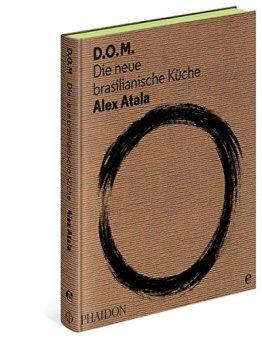 D.O.M.: Die neue brasilianische Küche - 1