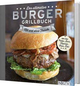 Das ultimative Burger-Grillbuch: Mit und ohne Fleisch. - 1
