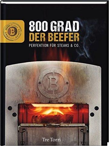 Der Beefer: 800 Grad – Perfektion für Steaks & Co. - 1