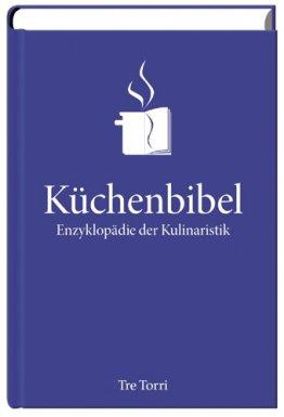 Die Küchenbibel - Enzyklopädie der Kulinaristik. Jubiläumsausgabe - 1