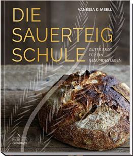 Die Sauerteig-Schule: Gutes Brot für ein gesundes Leben - 1
