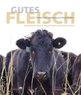 Gutes Fleisch: Warenkunde, Stories, Grundrezepte und kreative Küche - 1