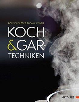 Koch- und Gartechniken: Wissenschaftliche Erläuterungen und Texte - 1