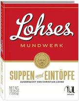 Lohses Mundwerk - Suppen & Eintöpfe - 1