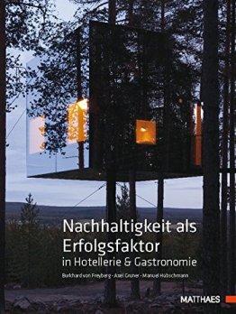 Nachhaltigkeit als Erfolgsfaktor in Hotellerie & Gastronomie: Ein Praxisbuch für Hotellerie und Gastronomie - 1